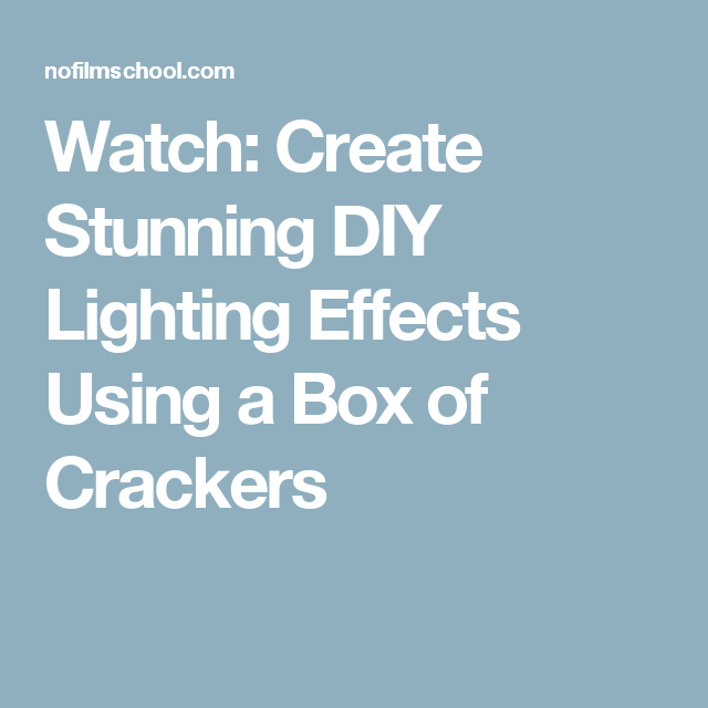 diy lighting effects. Watch: Create Stunning DIY Lighting Effects Using A Box Of Crackers Diy