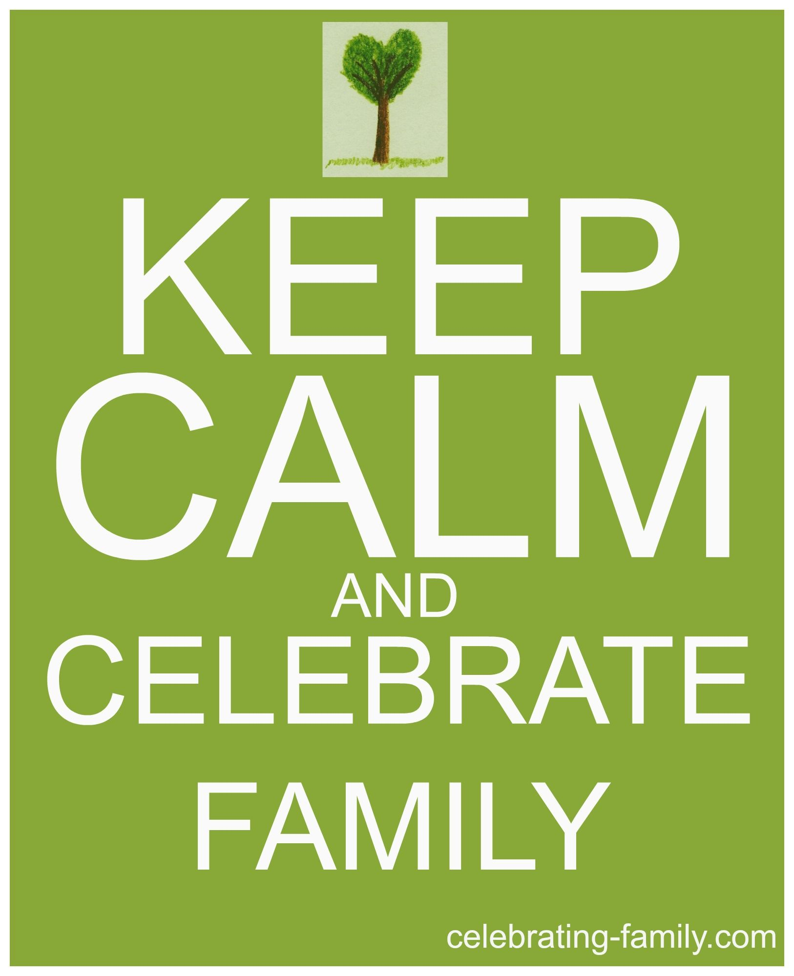 Keep Calm - Celebrating Family More