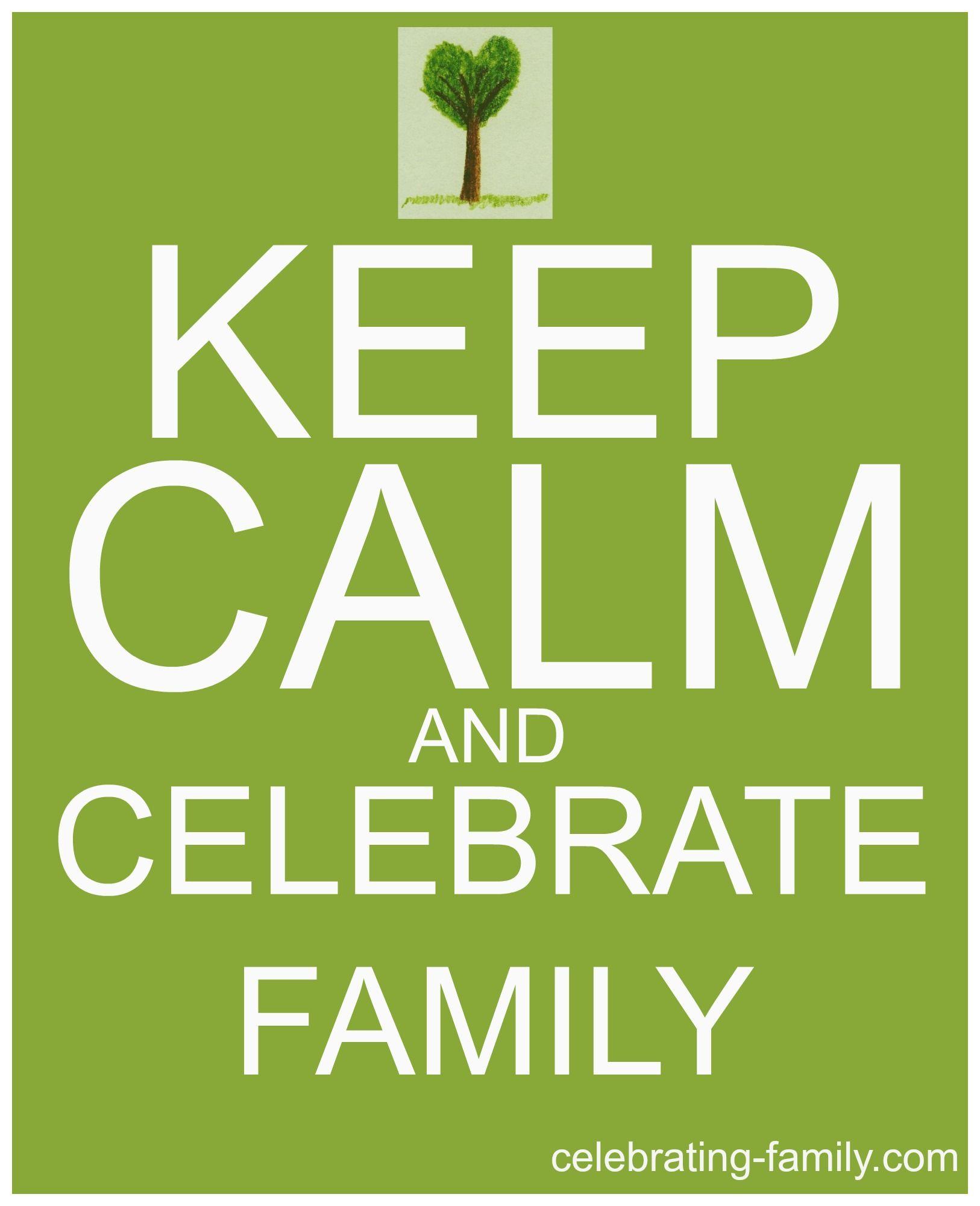 Keep Calm Celebrating Family Family reunion, Keep calm