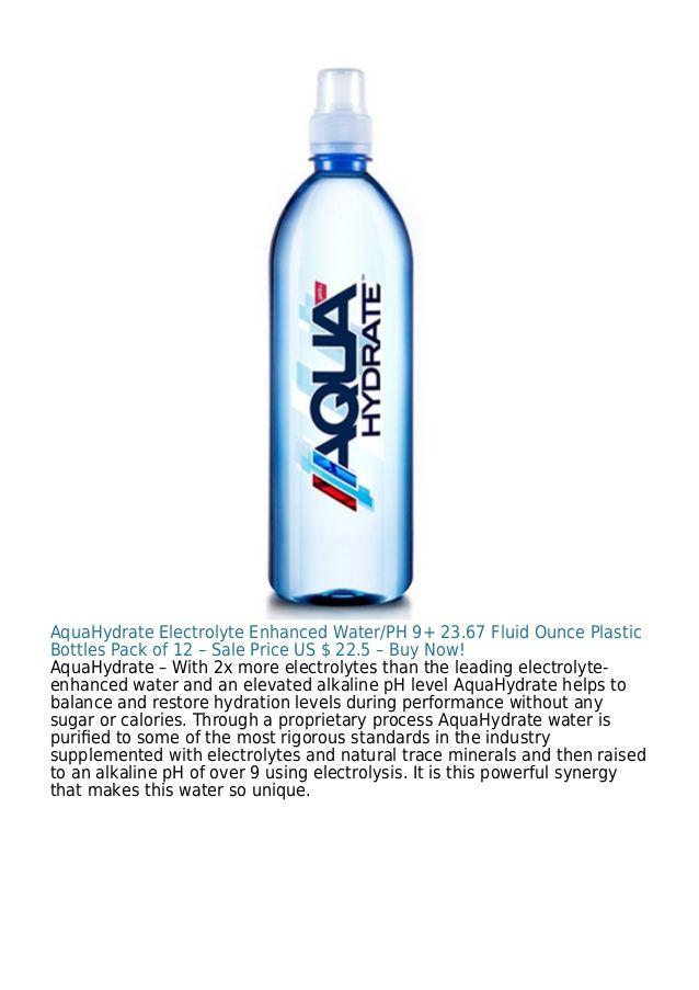Aquahydrate Electrolyte Enhanced Water Ph 9 23 67 Fluid Ounce