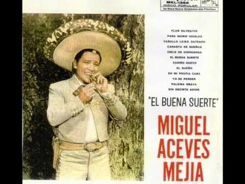 Miguel Aceves Mejia El Buena Suerte Musica Ranchera Musica