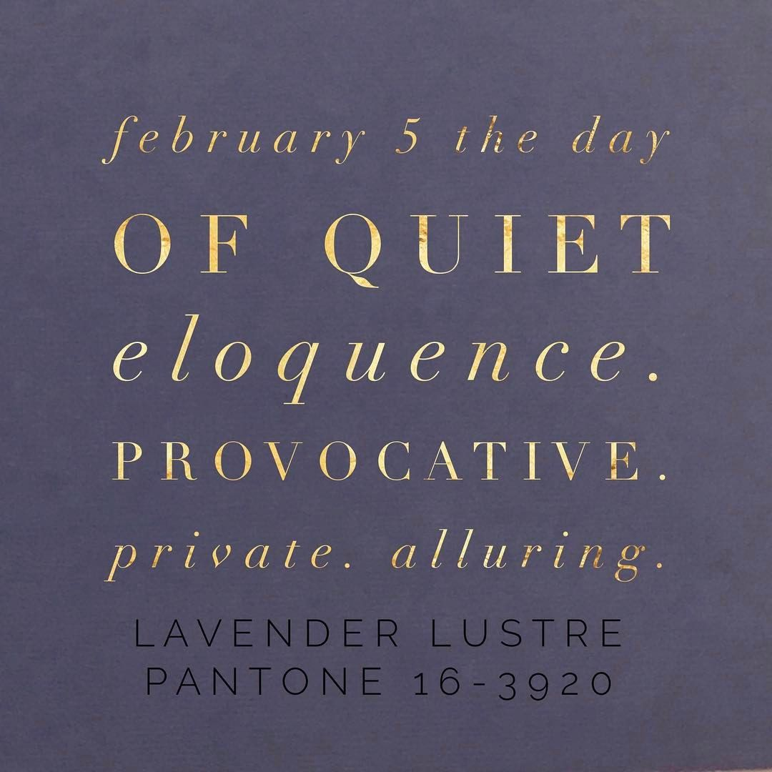 February 05 | The Day of Quiet Eloquence | Lavender Lustre | Pantone 16-3920 | Is a Wedding in Your Stars? Custom Ceremonies by Petit Cadeau Ministries. | revfrauwinter@petitcadeauministries.com | www.petitcadeauministries.com