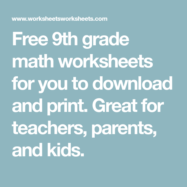 Free 9th Grade Math Worksheets For You To Download And Print Great For Teachers Parents And Kids 9th Grade Math Math Worksheets Math