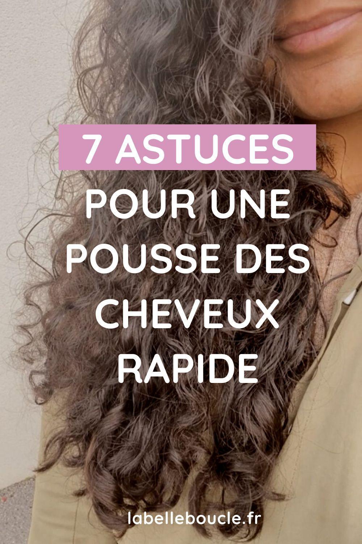 7 Astuces Pour Accelerer La Pousse Des Cheveux Boucles La Belle Boucle Pousse Des Cheveux Pousse Cheveux Rapide Accelerer Pousse Cheveux