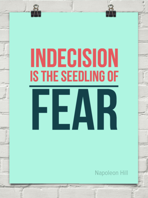 Indecision Is The Seedling Of Fear Napoleon Hill Top 5 Self Help Gurus Https Www Lifenaturally Com Home Inspirational Quotes Desire Quotes Words Matter