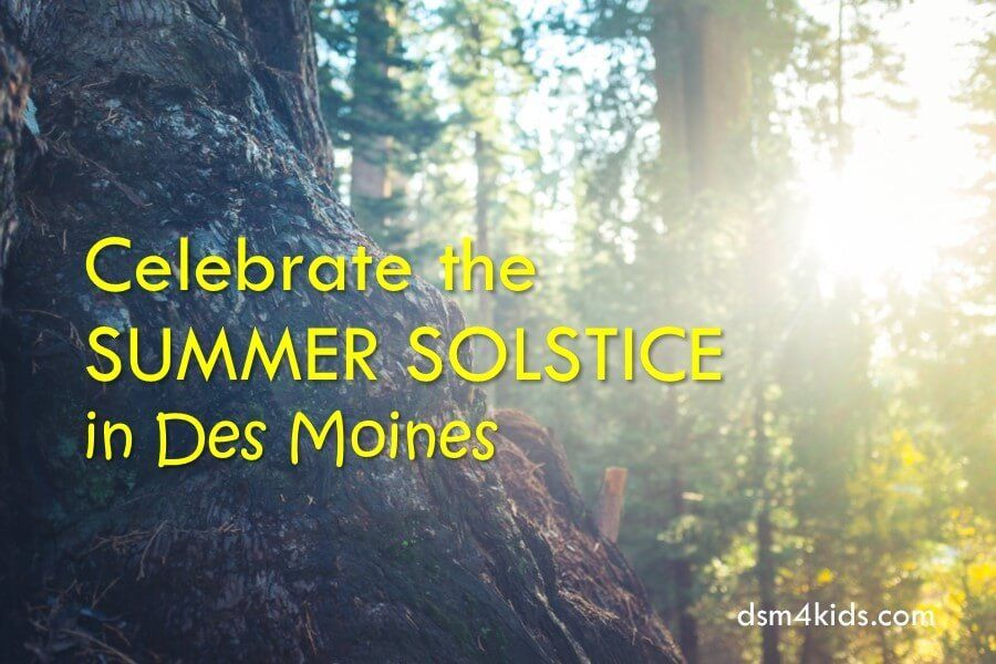 Celebrate the summer solstice in des moines life