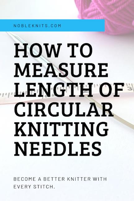 Как измерить длину круговых спиц — Blog.NobleKnits