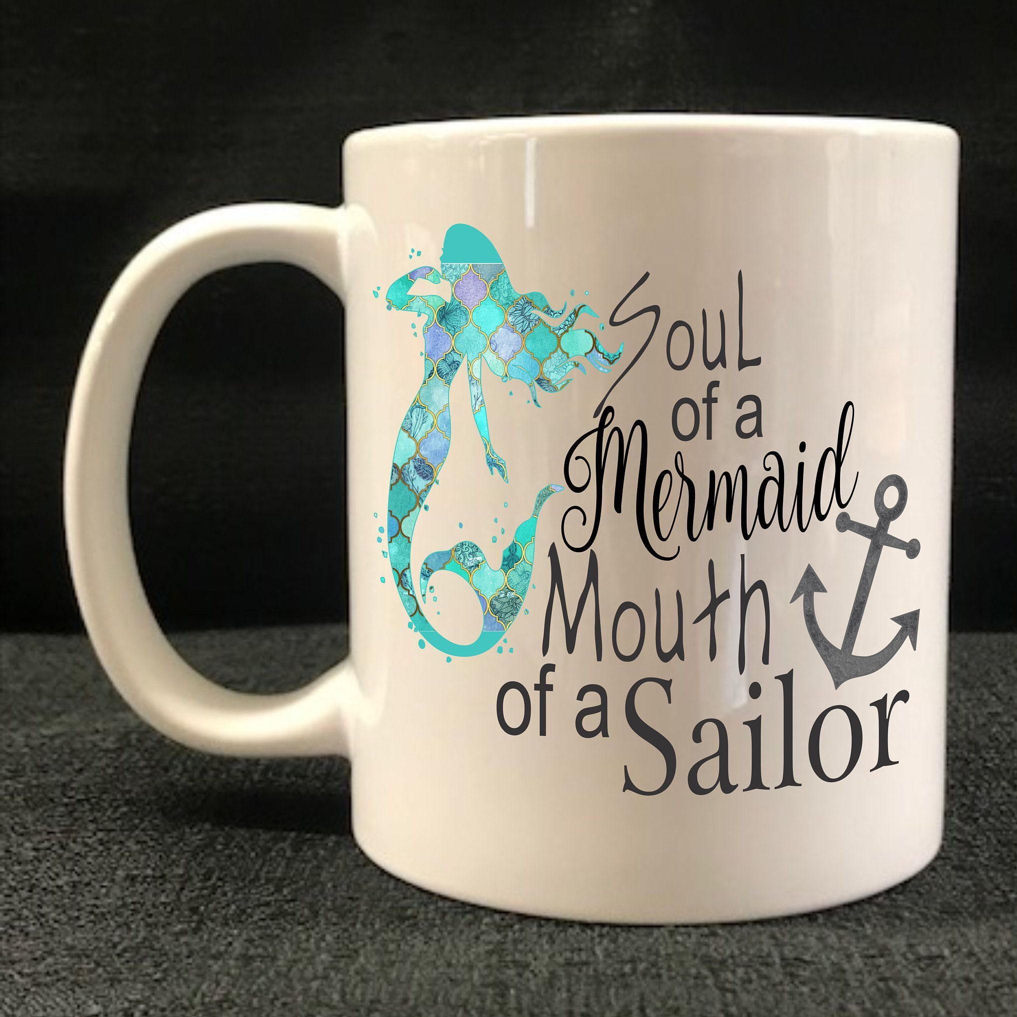 Mug, Coffee Cup, Soul of a Mermaid Mouth of a Sailor