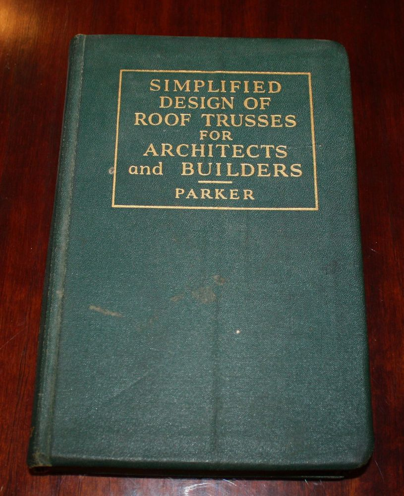 1945 Simplified Design Of Roof Trusses For Architects And