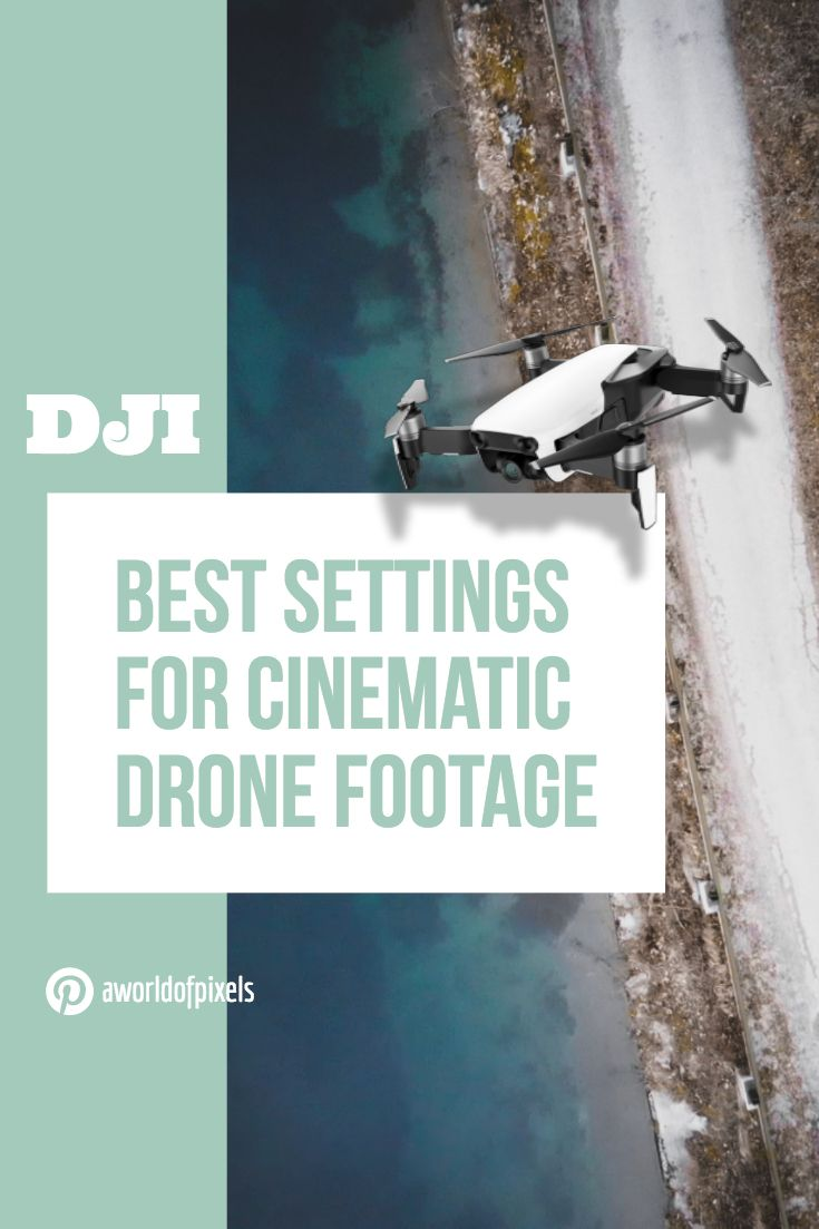 Photo of DJI MAVIC AIR | Best Settings for Cinematic Drone Footage