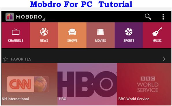 Mobdro For PC, Download Mobdro For Windows 7,8,10 | Android