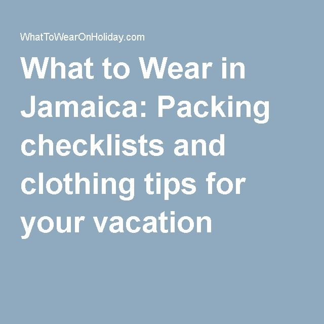 What To Wear In Jamaica Packing Checklists And Clothing Tips For