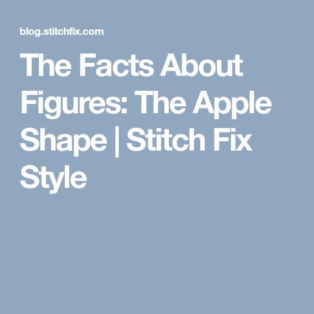 8552af627100b The Facts About Figures  The Apple Shape