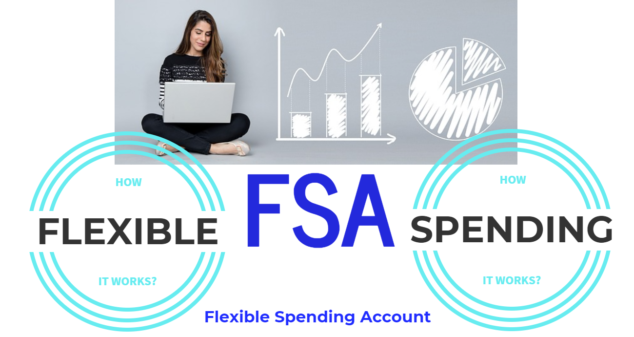 What is FSA- Flexible Spending Account? | Flexible ...