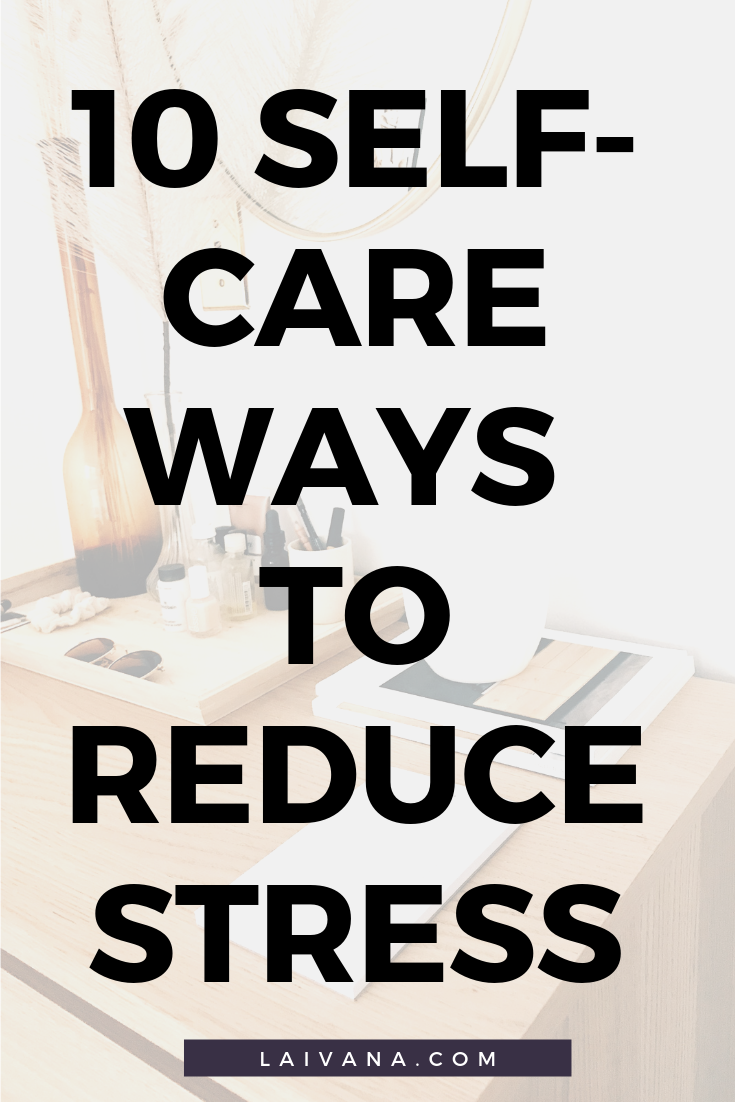 Work Stress Quotes 10 Self-care Ways to Reduce Stress
