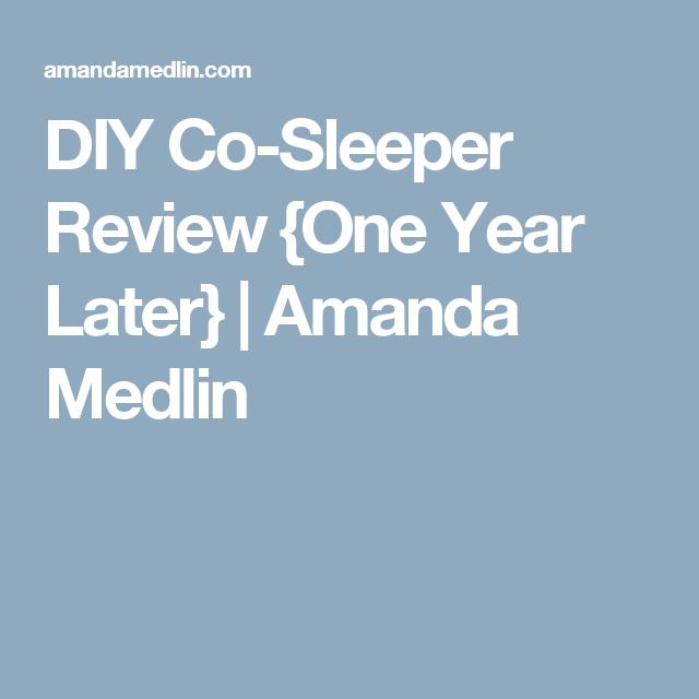 DIY Co-Sleeper Review {One Year Later} | Amanda Medlin