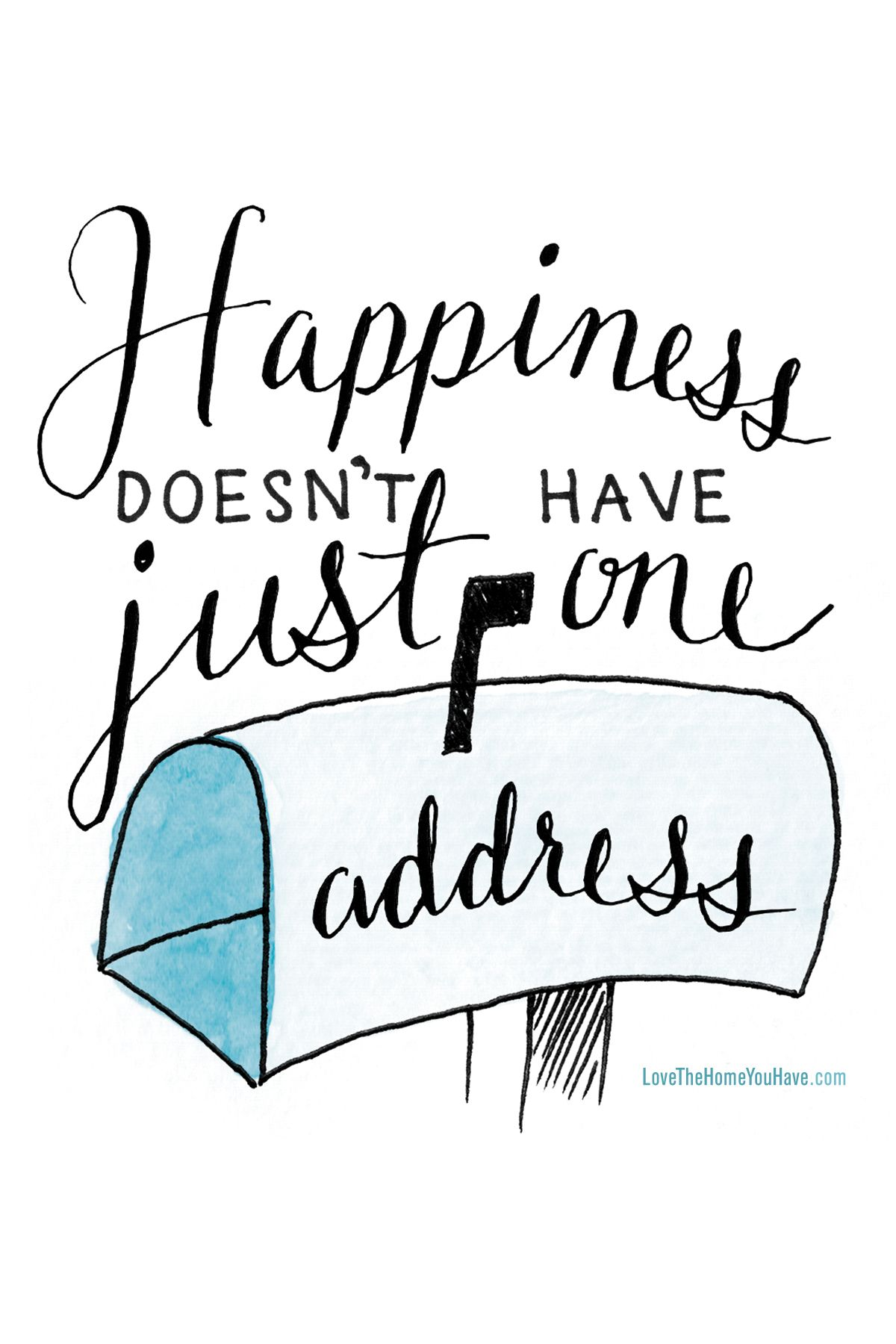 New Home Quotes Happiness Doesn't Have Just One Addressinspiration From The New