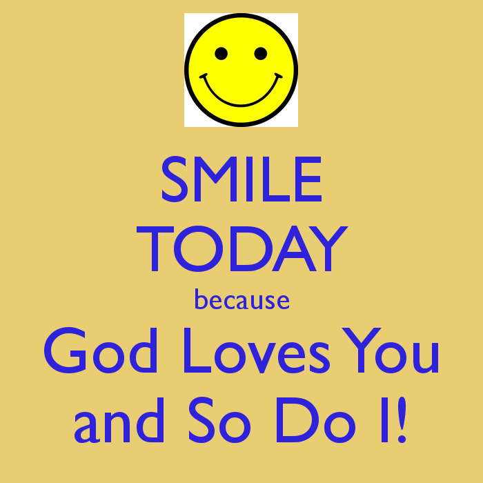 Smile God Loves You Nobody Has Voted For This Poster Yet Why Don