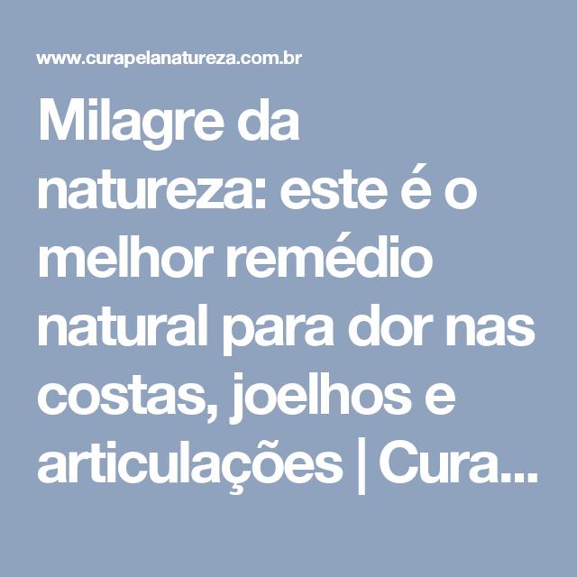 Milagre da natureza: este é o melhor remédio natural para dor nas costas, joelhos e articulações | Cura pela Natureza