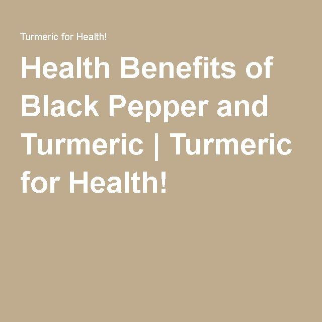 Health Benefits of Black Pepper and Turmeric | Turmeric for Health!