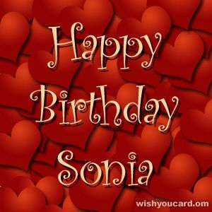 Say Happy Birthday To Sonia With These Free Greeting Cards Happy