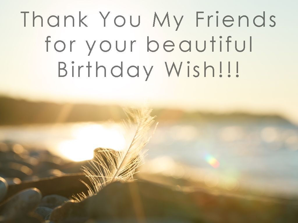 All those birthdays wishes on your facebook timeline now and need to reply note thank you