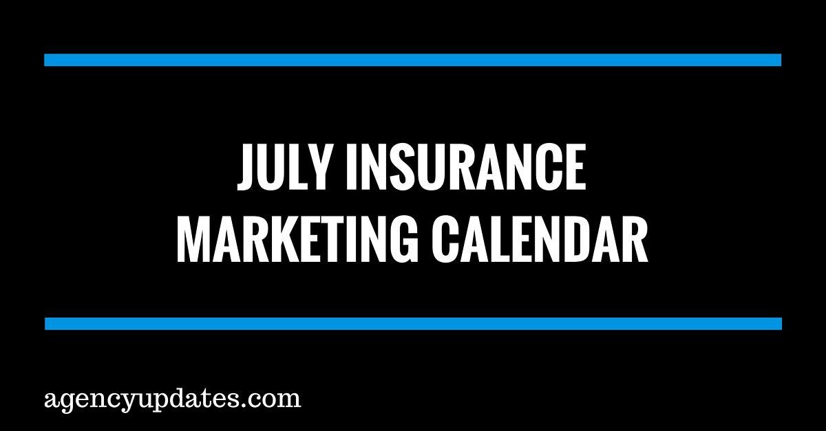 July Insurance Marketing Calendar Life Insurance Marketing