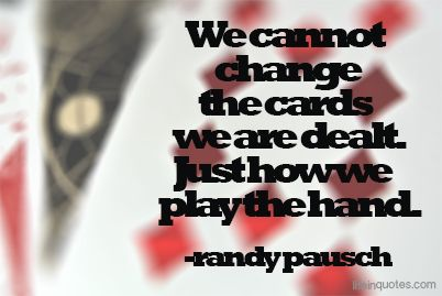 It's how we play the hand. | lifeinquotes.com - More than just quotes.