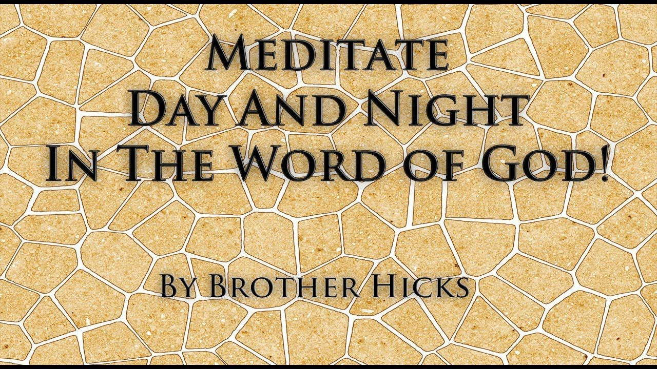 Meditate day and night in the word of god word of god
