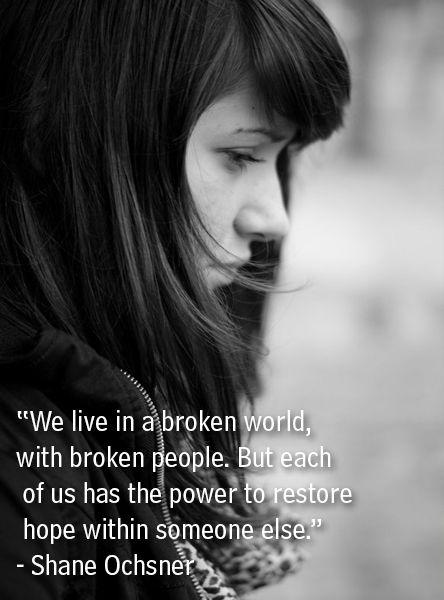We Are Broken People Living In A Broken World Quotes Broken