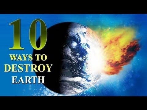 Hd 10 Ways To Destroy Earth Full Documentary Youtube