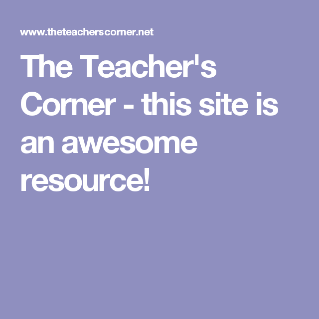 The Teacher's Corner - this site is an awesome resource ...