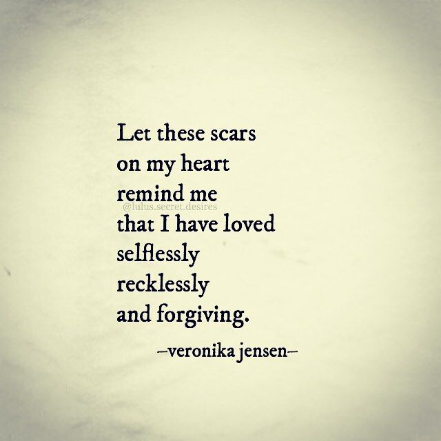 Veronika Jensen Lulussecretdesires Heart Scars Love Mesmerizing Selfless Quotes