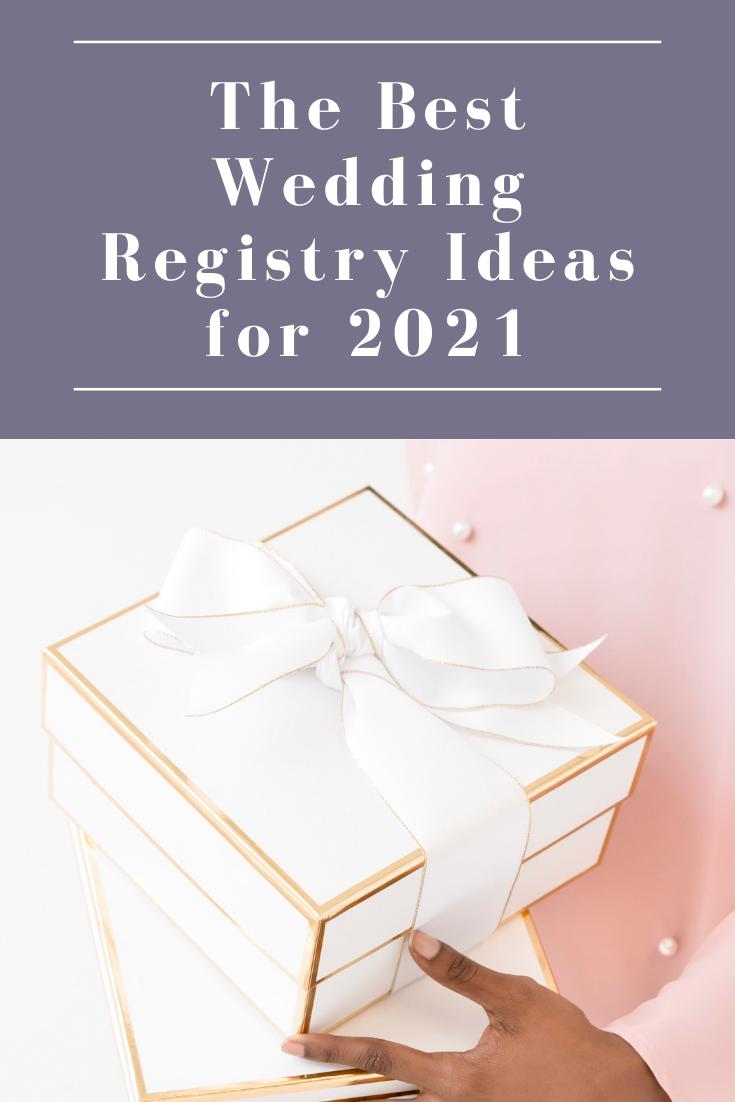The Best Wedding Registry Ideas For 2021 In 2020 Best Wedding Registry Online Wedding Registry Wedding Planning Websites