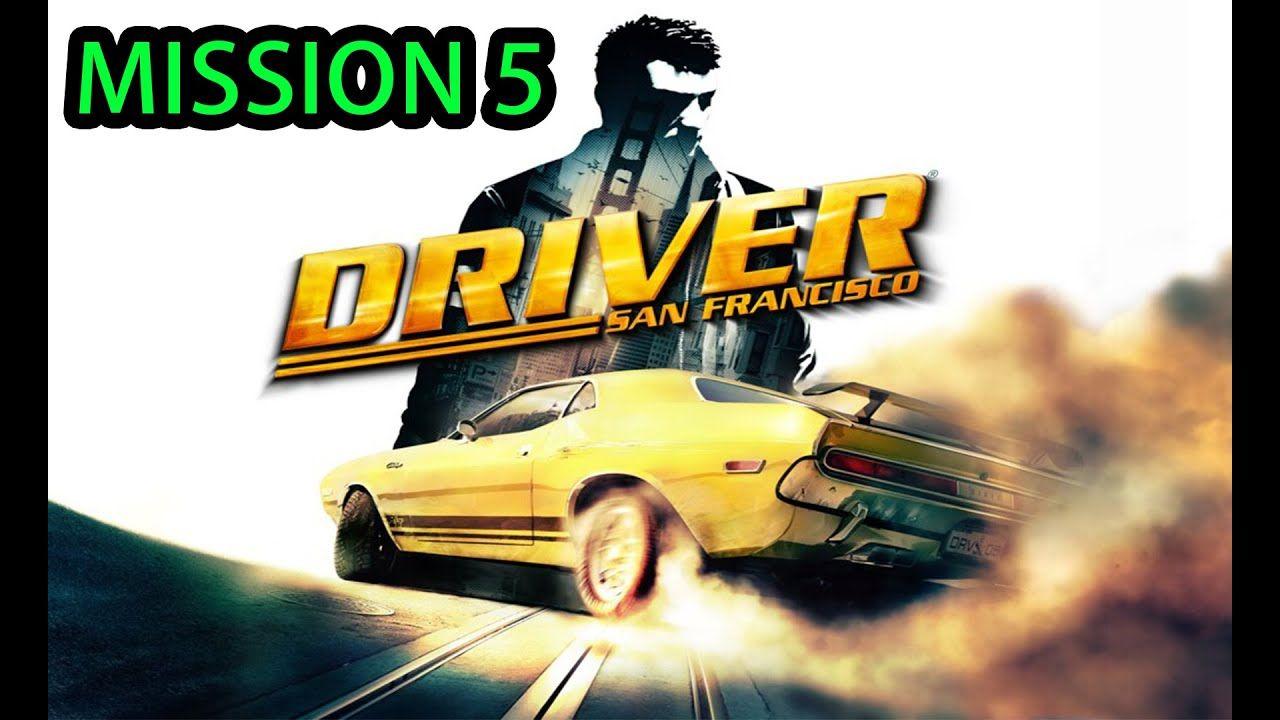 Driver San Francisco Mission 5 prove It Driver San