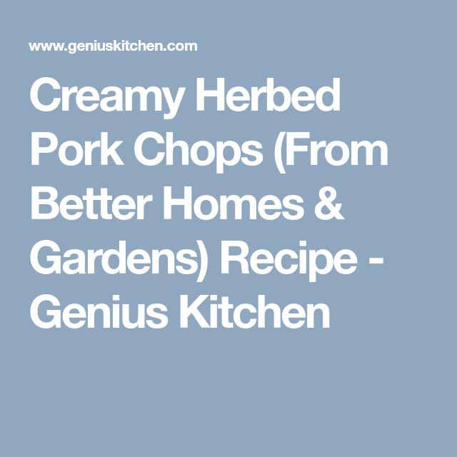 c7d9690216ac04c389b1d0e936743599 - Better Homes And Gardens Pork Chop Recipe