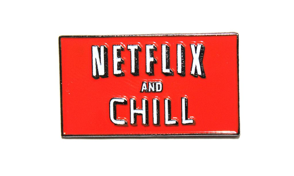 Netflix and Chill Or Nah?