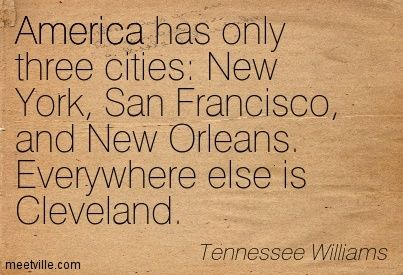 According to Tennessee Williams, there are only three real