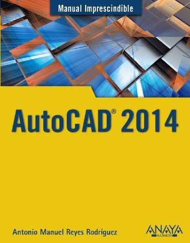 autocad 2014 manuales imprescindibles de antonio manuel reyes rh pinterest com manual de autocad 2016 manual de autocad 2016