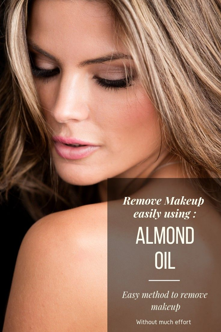 Why To Use Almond Oil As A Makeup Remover? Bubbling Era