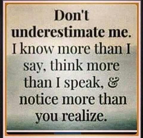 Im Not Dumb Dont Underestimate Me Quotes Underestimate Me