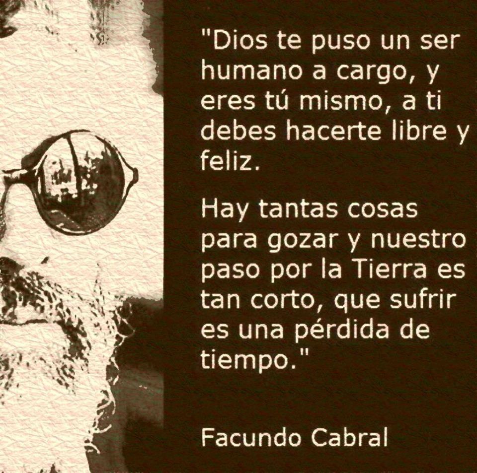 Facundo Motivacion Pinterest Facundo Cabral Citas Y Frases