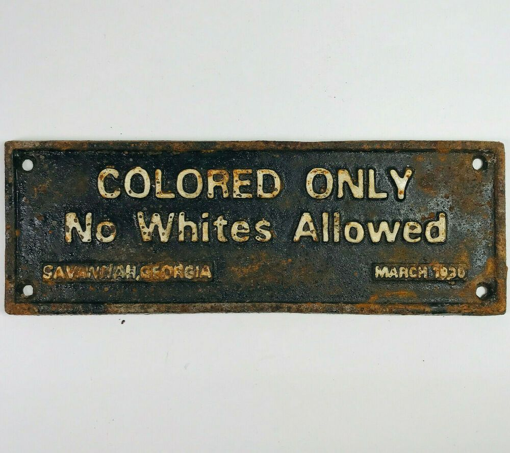 Cast Iron Sign COLORED ONLY NO WHITES ALLOWED 1930