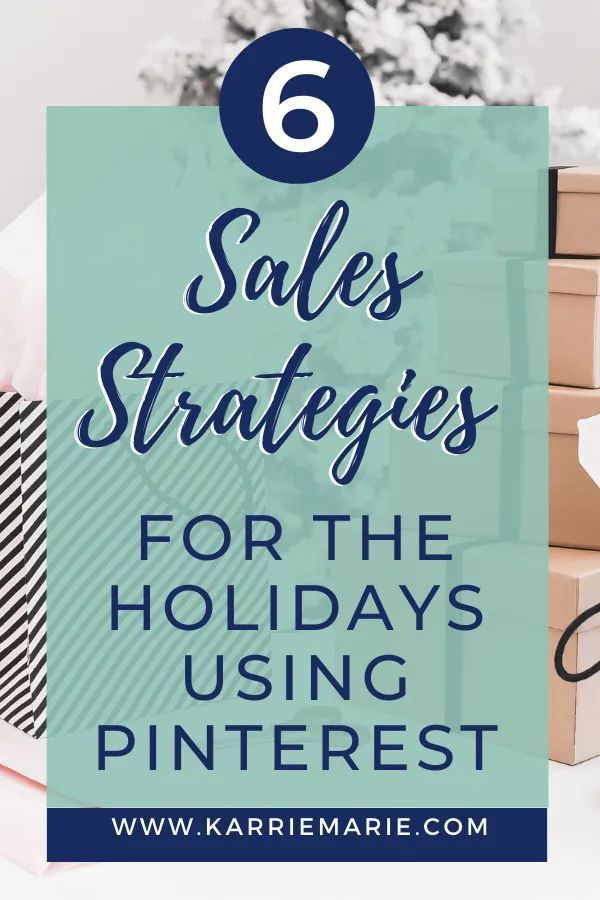 6 Sales Strategies for Your Holiday Pinterest Marketing