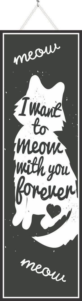 I Want to Meow with You Forever Cute Pet Sign with Cat Silhouette in Black & White #CatSilhouette