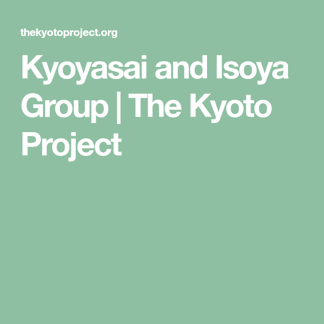 Kyoyasai and Isoya Group | The Kyoto Project
