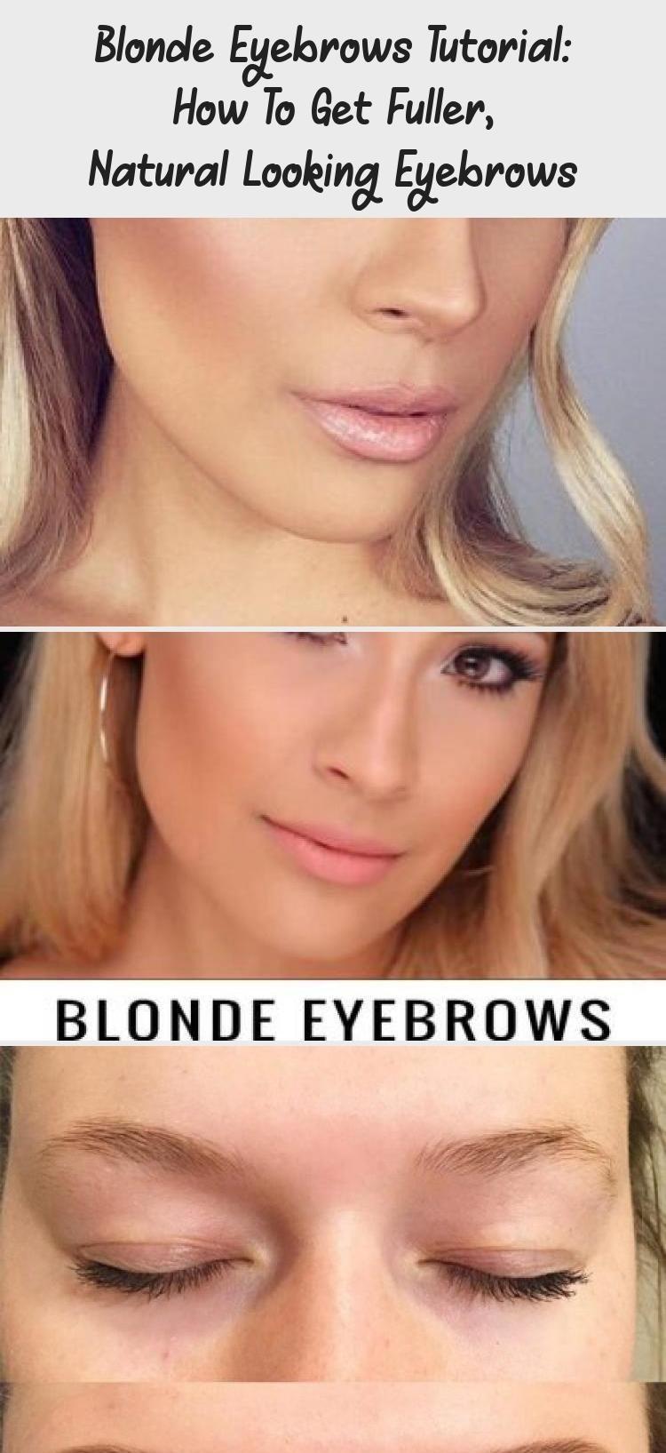 Blonde Eyebrows Tutorial How To Get Fuller Natural Looking Eyebrows Eyebrow Tutorial Eyebrows Blonde Eyebrows