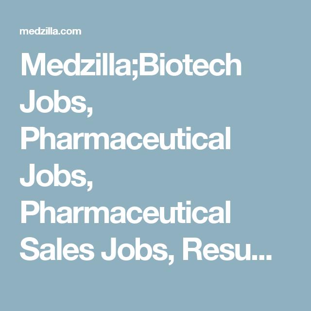 Medzilla;Biotech Jobs, Pharmaceutical Jobs, Pharmaceutical Sales ...