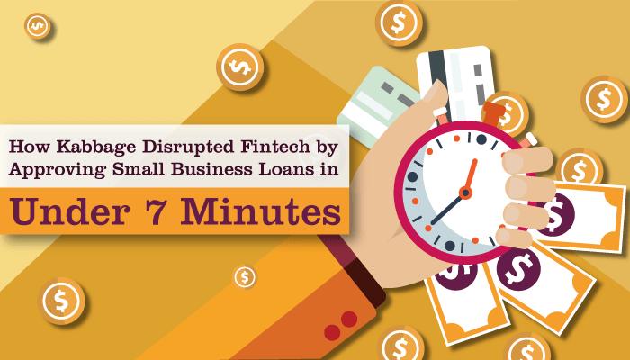 How Kabbage Disrupted Fintech Fintech Small Business Loans Business Loans