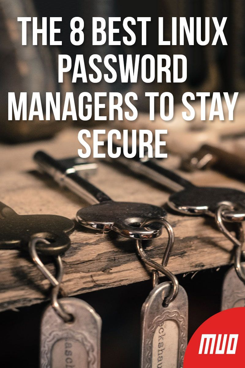 The 8 Best Linux Password Managers to Stay Secure